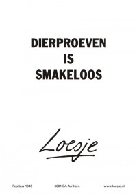 dierproeven is smakeloos