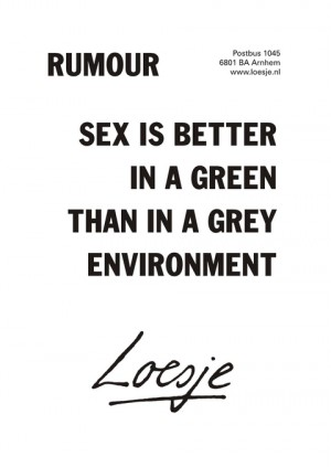 rumour: sex is better in a green than in a grey environment