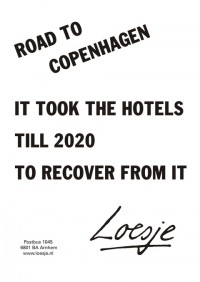 road to Copenhagen; it took the hotels till 2020 to recover from it