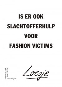 is er ook slachtofferhulp voor fashion victims