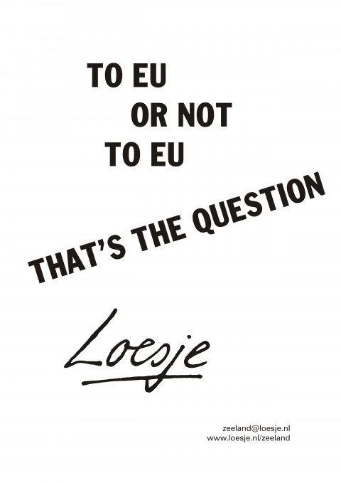 To EU or not to EU that's the question