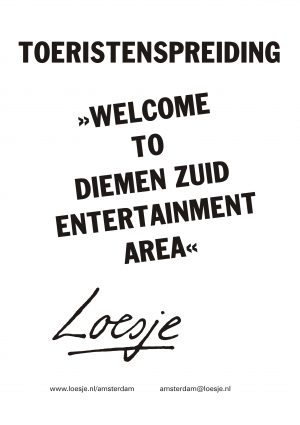 Toeristenspreiding / welcome to diemen-zuid entertainment area