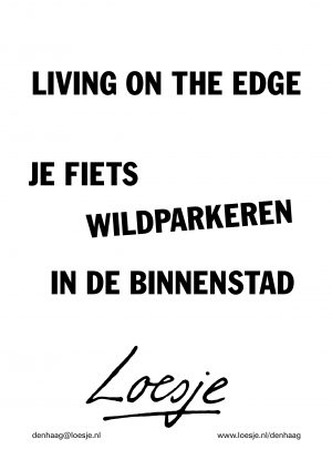 living on the edge / je fiets wildparkeren in de binnenstad