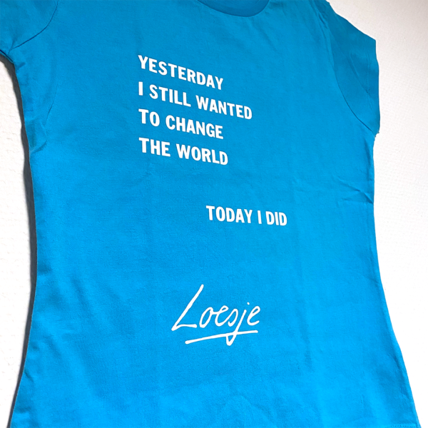 T-shirt - Yesterday I still wanted to change the world today I did